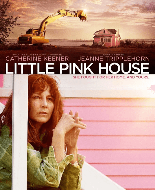 'Little Pink House' Spotlights the Emotional Impact of Eminent Domain Actions